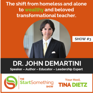 TheStartSomethingShow-TinaDietz-JohnDemartini-Guest-pic