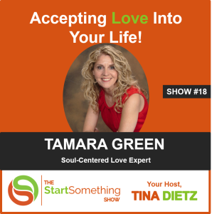 Accepting Love Into Your Life - Tina Dietz & Tamara Green