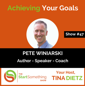 Your Goals -Tina Dietz & Pete Winiarski