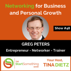 Networking for Personal and Business Growth – Greg Peters – Episode #48